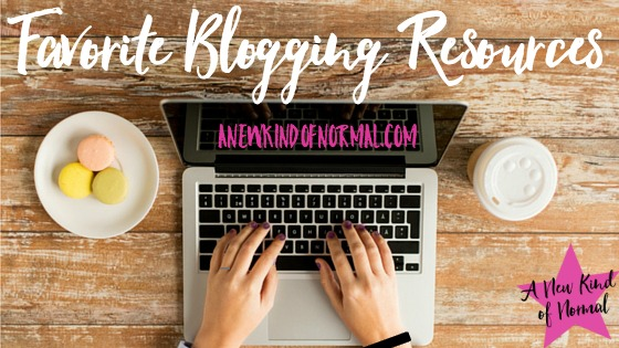 Favorite Blogging Resources - A New Kind of Normal