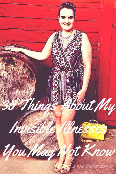 30 Things You May Not Know About My Invisible Illnesses